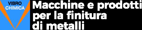 Vibrochimica - Macchine e prodotti per la finitura di metalli